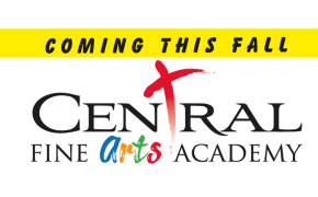 Coming This Fall - Central's Fine Arts Academy